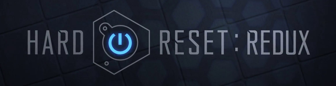 Hard Reset Redux Review | An Amazing Example of What Remade Games